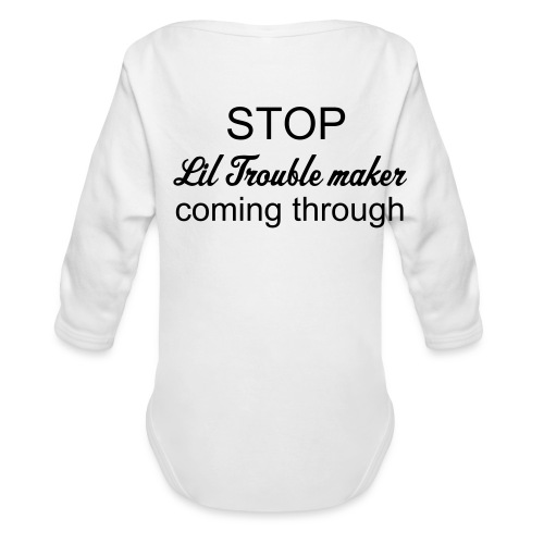 Trouble maker baby One size - Organic Long Sleeve Baby Bodysuit