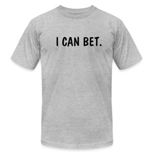 I Can Bet - Men's Fine Jersey T-Shirt