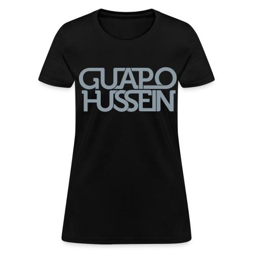 Guapo Hussein - Women's T-Shirt