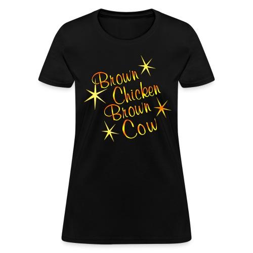 BROWN CHICKEN BROWN COW T-Shirt Womens - Women's T-Shirt