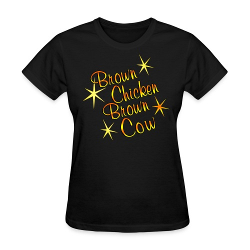 BROWN CHICKEN BROWN COW T-Shirt Womens - Women's T-Shirt