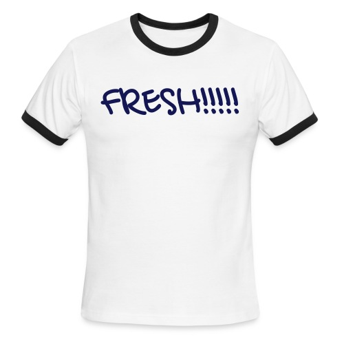 FRESH!!! Tee - Men's Ringer T-Shirt