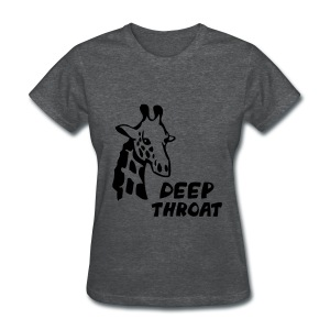 Women's Deep Throat T-Shirt - Women's T-Shirt