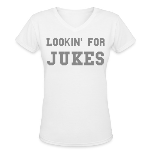 LOOKIN' FOR JUKES - Women's V-Neck T-Shirt