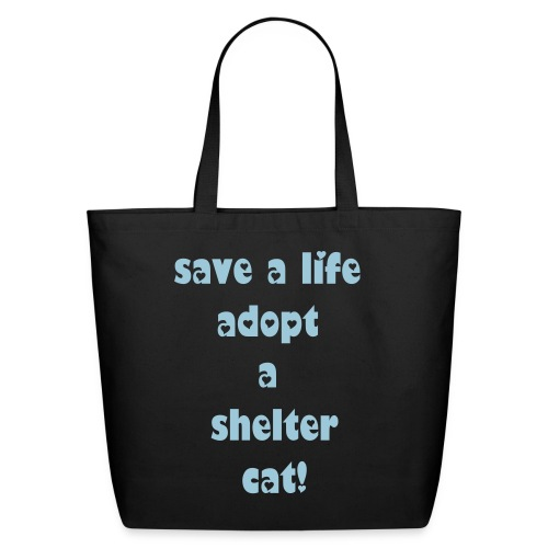 Save a life adopt a shelter cat tote - Eco-Friendly Cotton Tote