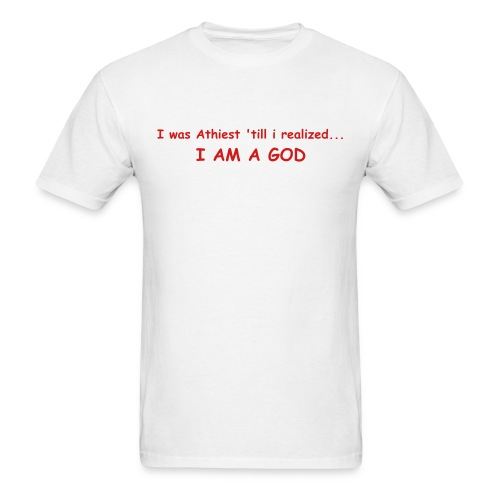 i was an athiest... - Men's T-Shirt