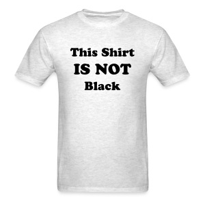 Not Black Shirt - Men's T-Shirt