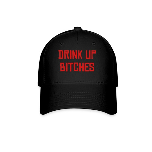 Drink Up Bitches - Baseball Cap