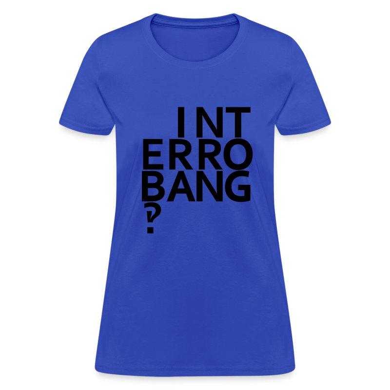 Interrobang‽ - Women's T-Shirt
