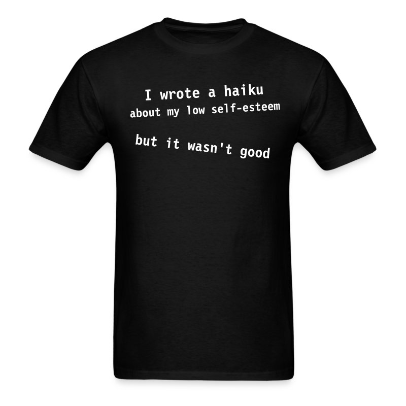 Self-esteem Haiku Tee (Mens) - Men's T-Shirt