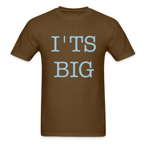 IT'S BIG - Men's T-Shirt