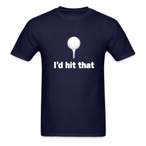 I'd Hit That Tee - Men's T-Shirt