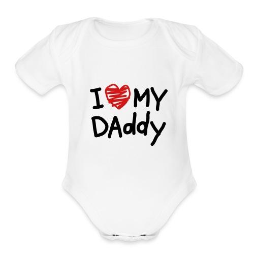 I love my daddy one size - Organic Short Sleeve Baby Bodysuit