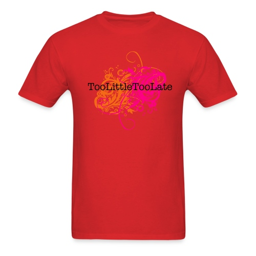 Too Little Too Late flames (artist tee) - Men's T-Shirt