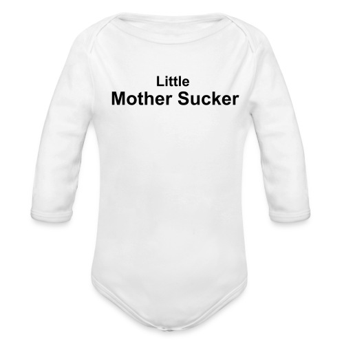 Little Mother Sucker - Organic Long Sleeve Baby Bodysuit