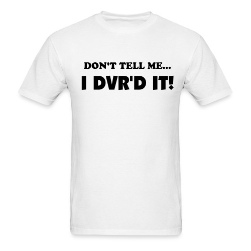 DVR'D IT - Men's T-Shirt