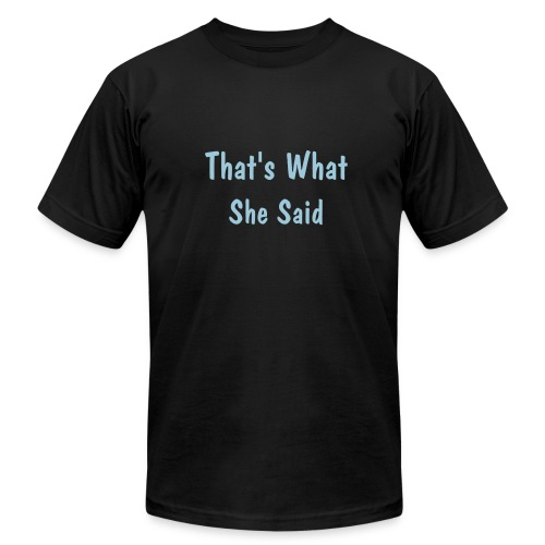 That's what she said - Men's  Jersey T-Shirt