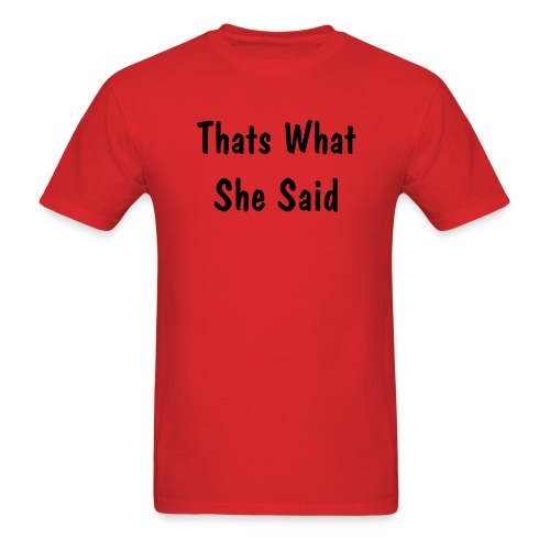 Thats What She Said-Red - Men's T-Shirt