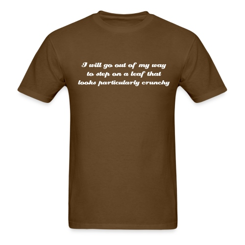 I will go out of my way to step on - Men's T-Shirt