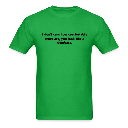 I don't care how comfortable crocs are - Men's T-Shirt