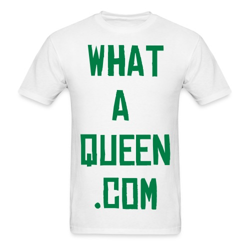 Valentine's Day | What A Queen T-Shirt  - Men's T-Shirt