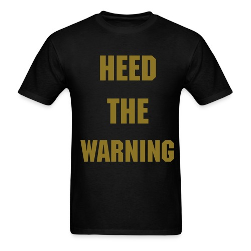Limited time 'Heed the Warning' Band T - Men's T-Shirt