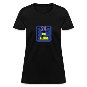 24 Hour Album Womens - Women's T-Shirt