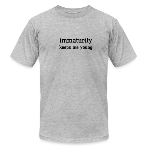 immaturity keeps me young - Men's Fine Jersey T-Shirt