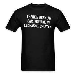 Earthquake in Etchasketchistan - Men's T-Shirt