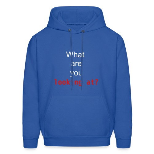What are you looking at? - Men's Hoodie