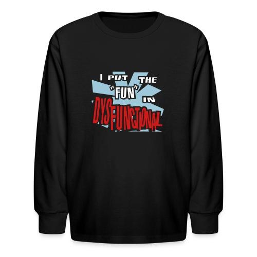 Kool Kids Tees 'I Put The Fun In Dysfunctional' Kids' LS Tee in Black - Kids' Long Sleeve T-Shirt