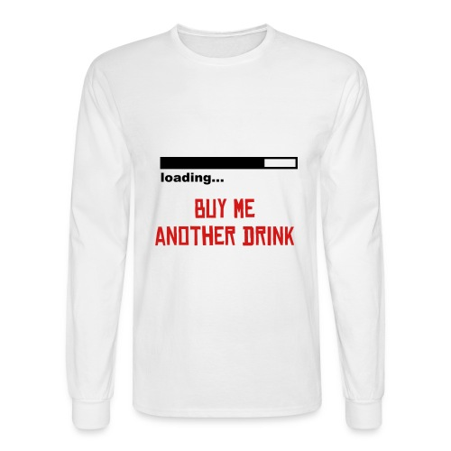 Buy Me another drink - Men's Long Sleeve T-Shirt