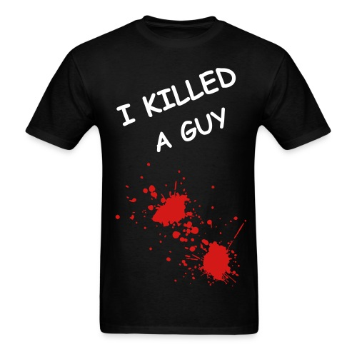 Killed A Guy Tee - Men's T-Shirt