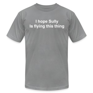 I hope Sully's flying this thing - Men's AA Tee - Men's T-Shirt by American Apparel