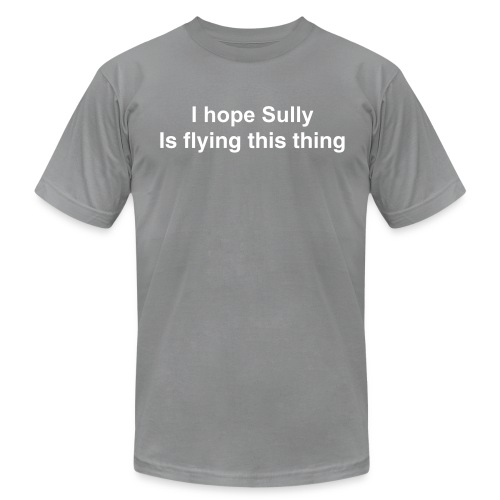 I hope Sully's flying this thing - Men's AA Tee - Men's Fine Jersey T-Shirt
