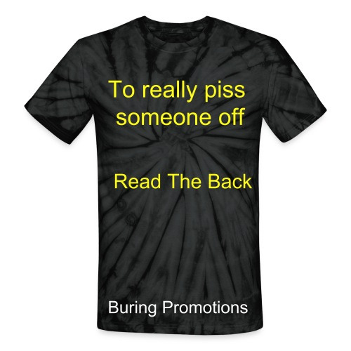 Really Piss some one off Tyedie - Unisex Tie Dye T-Shirt
