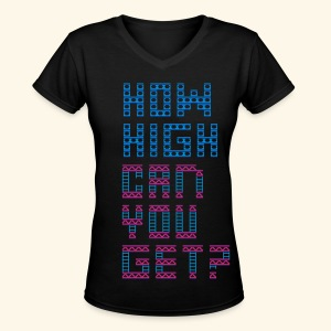 How high can you get? - Women's V-Neck T-Shirt