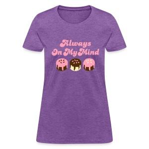 ALWAYS ON MY MIND T-SHIRT Women - Flex - Women's T-Shirt