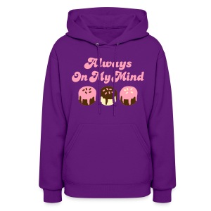 ALWAYS ON MY MIND T-SHIRT - Women's Hoodie