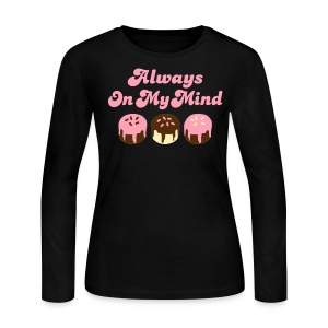 ALWAYS ON MY MIND T-SHIRT - Women's Long Sleeve Jersey T-Shirt