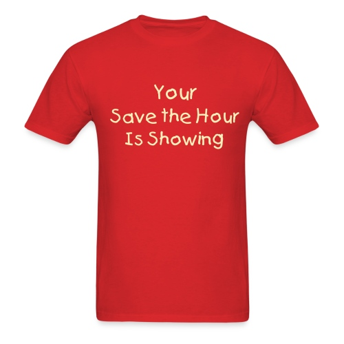 Your save the hour is showing. - Men's T-Shirt