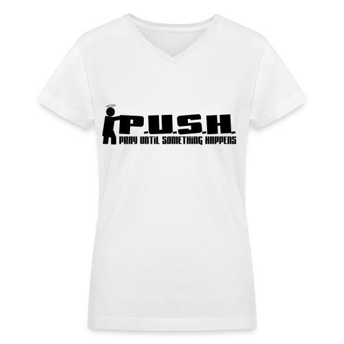 P.U.S.H - Women's V-Neck T-Shirt