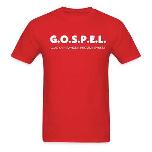 G.O.S.P.E.L. Comfort Fit Tee - Men's T-Shirt