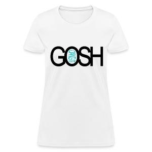 Gosh - Women's T-Shirt