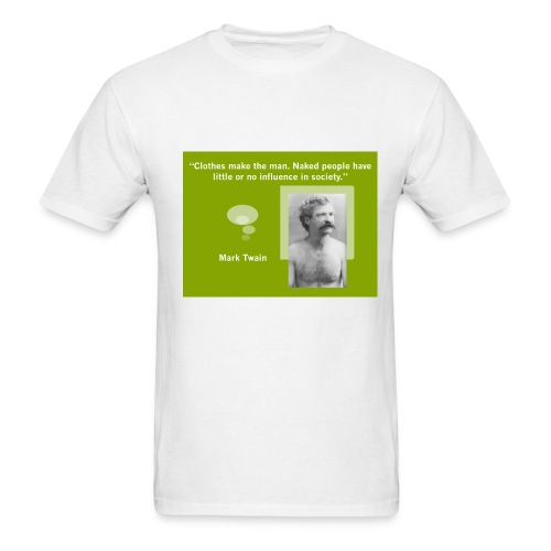 Mark Twain's Clothes Quote - Men's T-Shirt