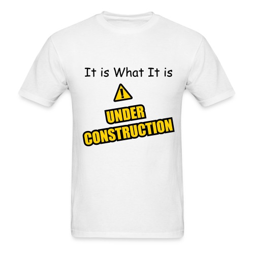 It is what It is - Men's T-Shirt