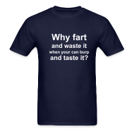 T-Shirts ~ Men's T-Shirt ~ Why fart-shirt