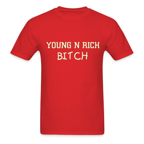 YOUNG N RICH B**** - Men's T-Shirt