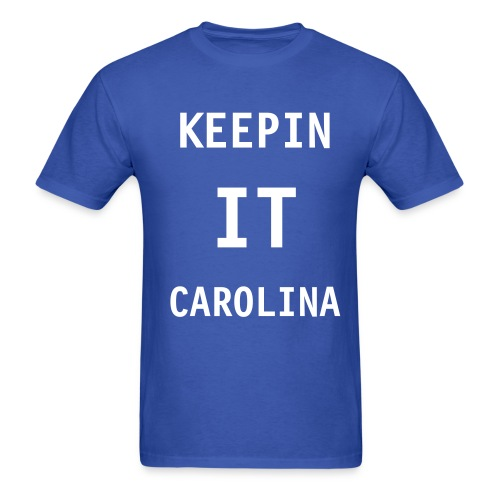 Keepin It Carolina Standardweight t'shirt - Men's T-Shirt