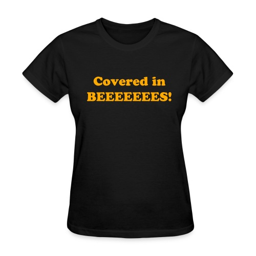 Covered in bees! - Women's T-Shirt